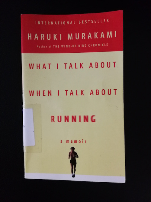 Haruki Murakami - What I Talk About When I Talk About Running - A Memoir